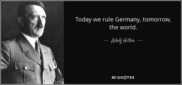 quote-today-we-rule-germany-tomorrow-the-world-adolf-hitler-59-80-80